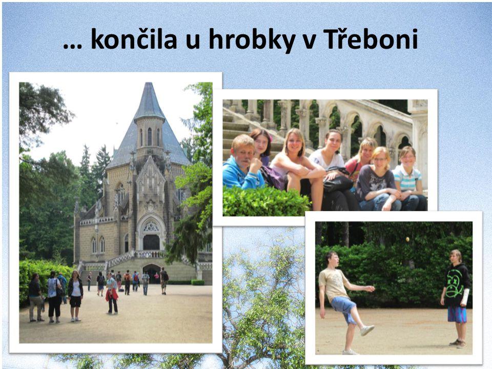 … končila u hrobky v Třeboni