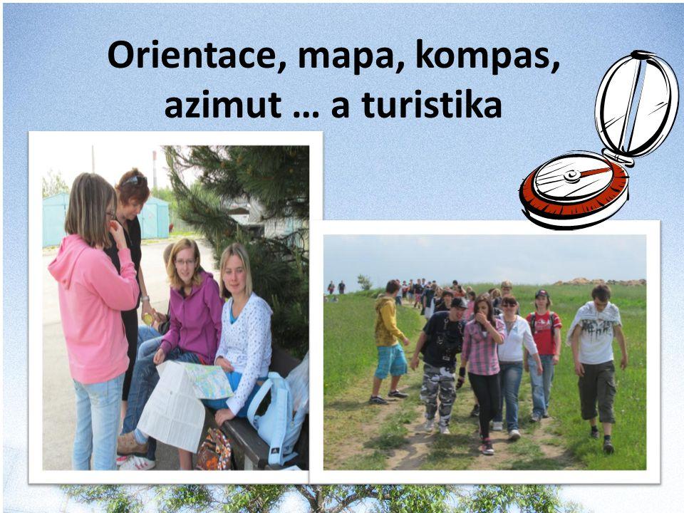 Orientace, mapa, kompas, azimut … a turistika
