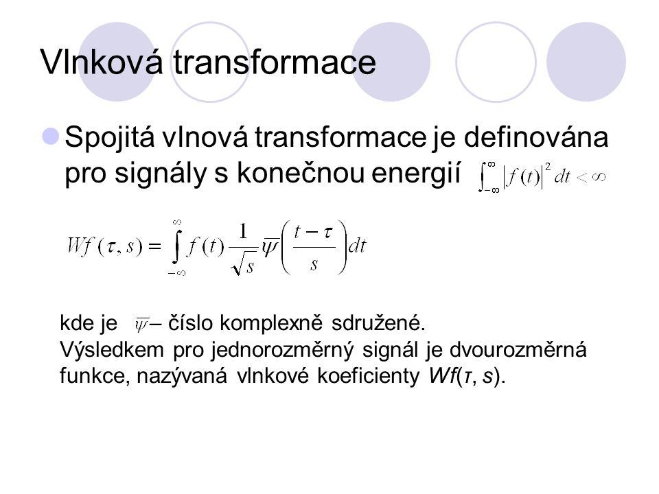 Vlnková transformace Spojitá vlnová transformace je definována pro signály s konečnou energií kde je – číslo komplexně sdružené. Výsledkem pro jednoro