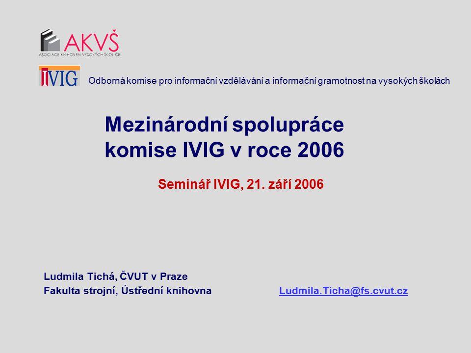Mezinárodní spolupráce komise IVIG v roce 2006 Seminář IVIG, 21.