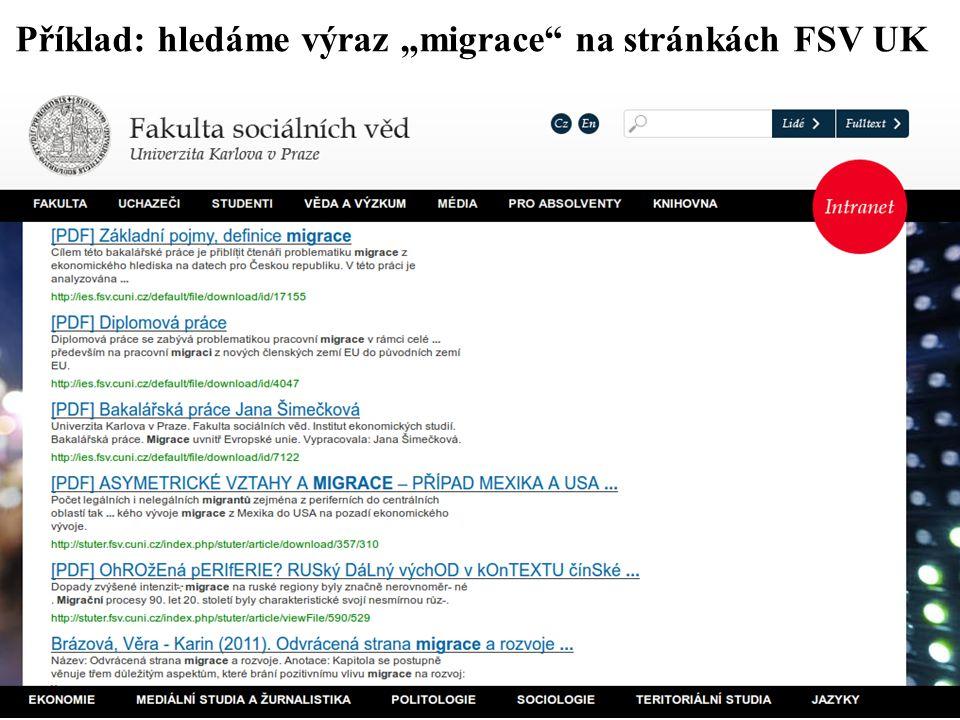 """Příklad: hledáme výraz """"migrace"""" na stránkách FSV UK"""