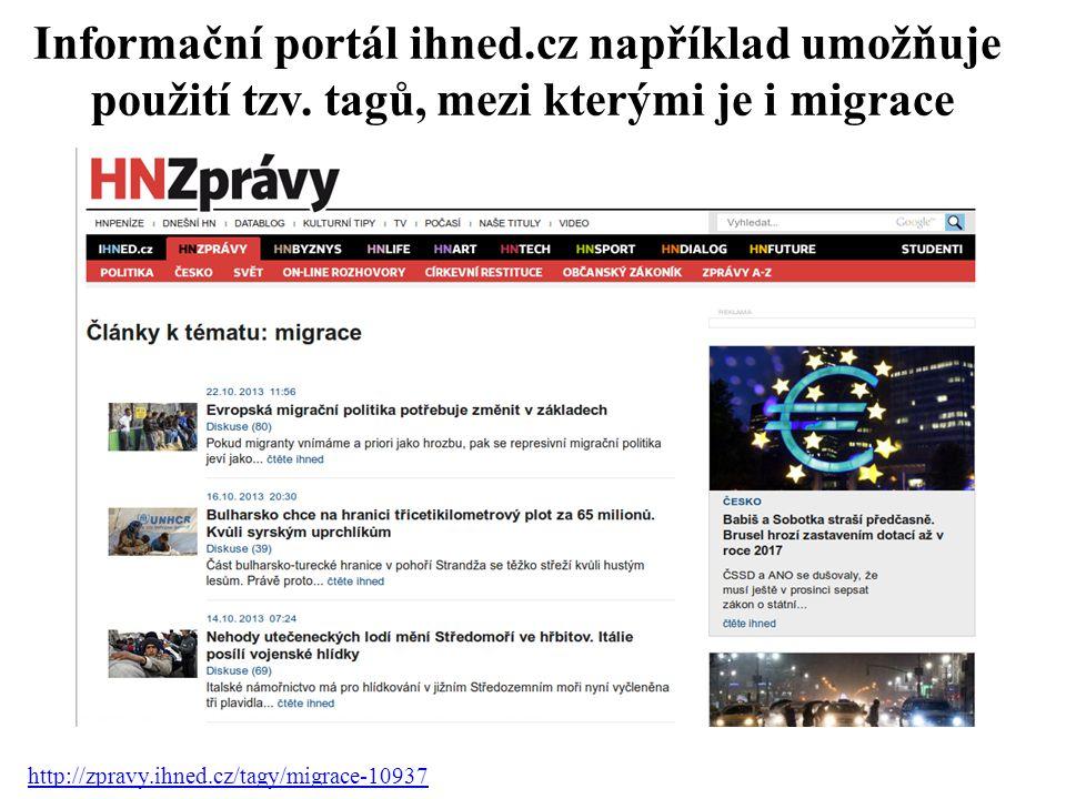 Informační portál ihned.cz například umožňuje použití tzv. tagů, mezi kterými je i migrace http://zpravy.ihned.cz/tagy/migrace-10937