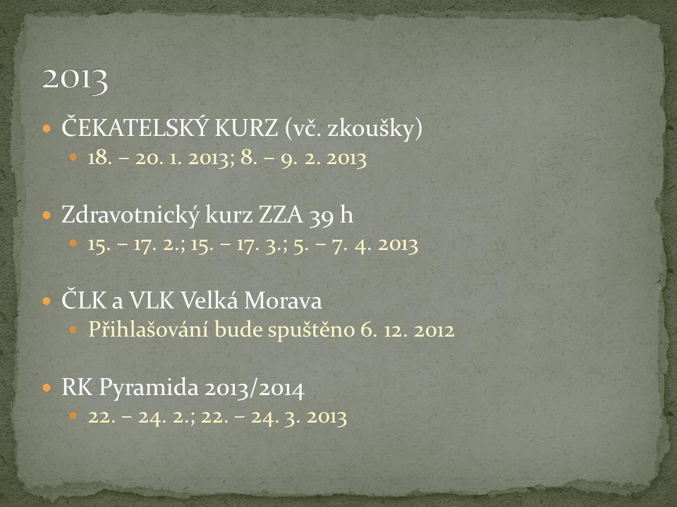 ČEKATELSKÝ KURZ (vč. zkoušky) 18. – 20. 1. 2013; 8.