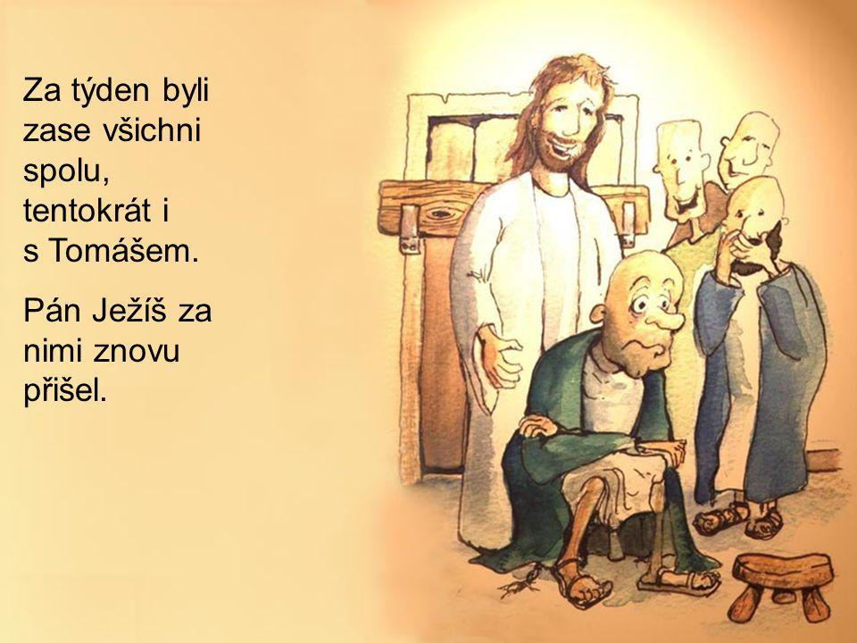 """Pán Ježíš řekl Tomášovi: """" Podívej se na mě. Poznáváš mě?"""