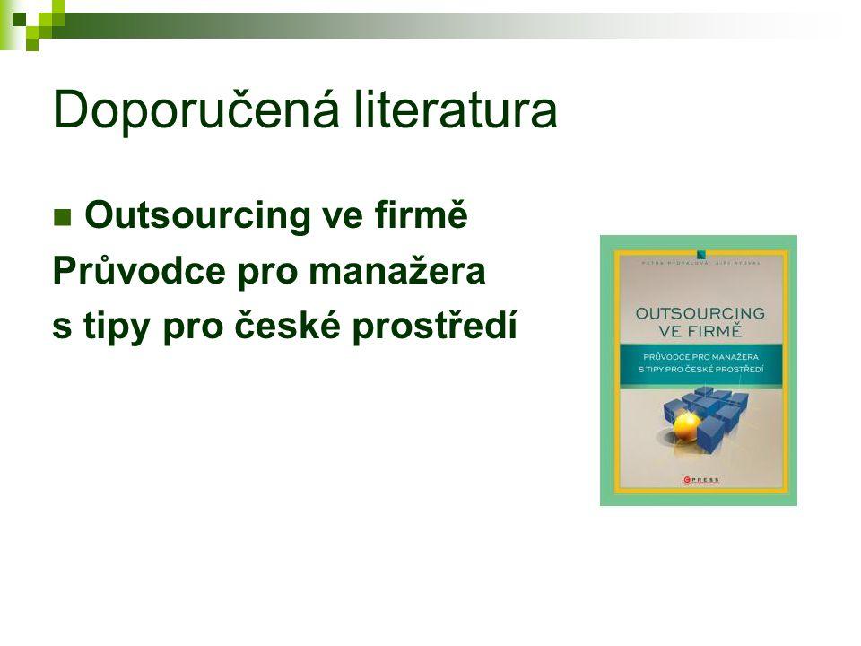 Doporučená literatura Outsourcing ve firmě Průvodce pro manažera s tipy pro české prostředí