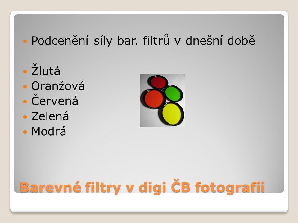Barevné filtry v digi ČB fotografii Podcenění síly bar.