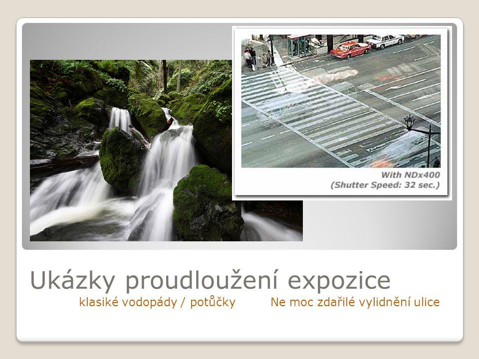 Ukázky proudloužení expozice klasiké vodopády / potůčky Ne moc zdařilé vylidnění ulice