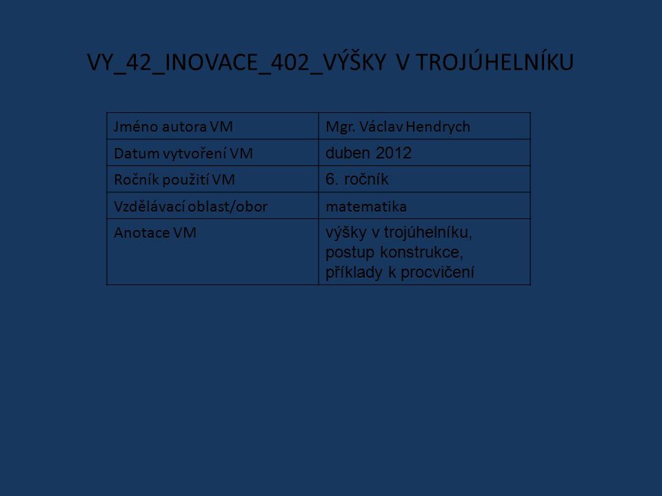 VY_42_INOVACE_402_VÝŠKY V TROJÚHELNÍKU Jméno autora VMMgr.