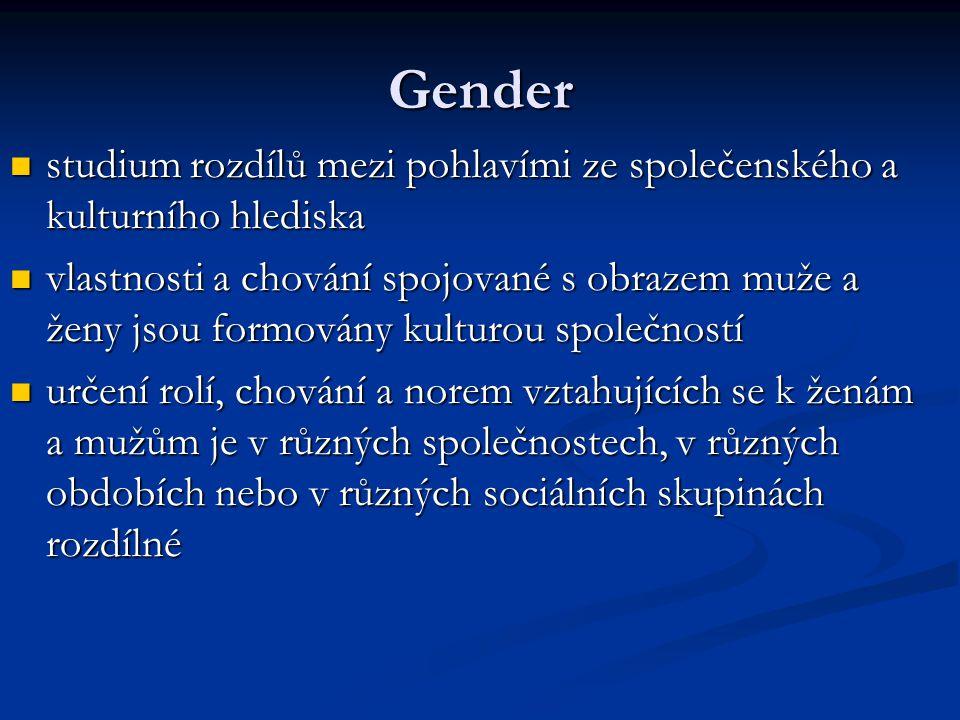 Gender studium rozdílů mezi pohlavími ze společenského a kulturního hlediska studium rozdílů mezi pohlavími ze společenského a kulturního hlediska vla