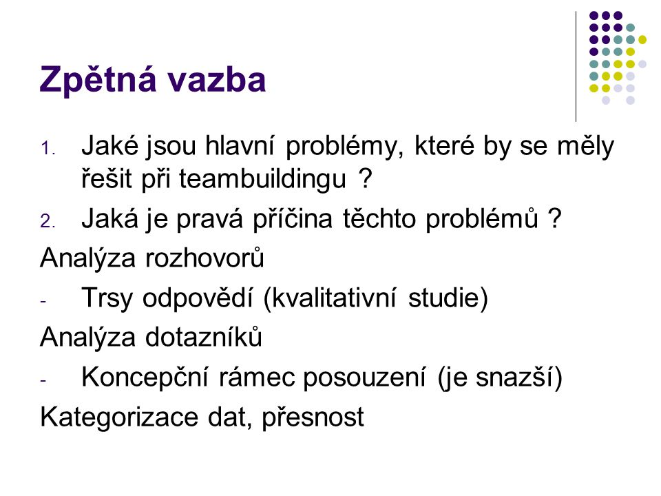 Zpětná vazba 1. Jaké jsou hlavní problémy, které by se měly řešit při teambuildingu .