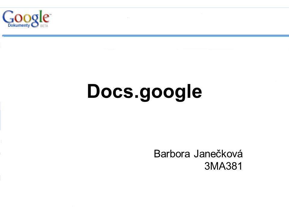 Osnova Docs.google - obecně Funkce Využití pro týmovou spolupráci Další produkty společnosti Google