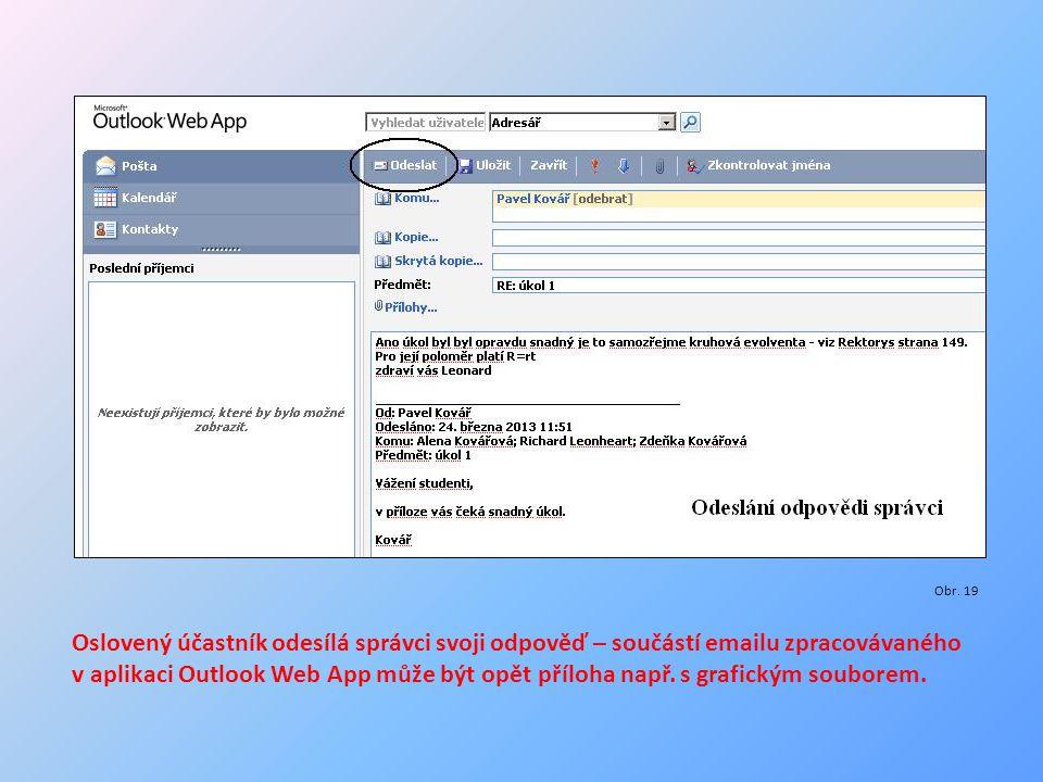 Obr. 19 Oslovený účastník odesílá správci svoji odpověď – součástí emailu zpracovávaného v aplikaci Outlook Web App může být opět příloha např. s graf