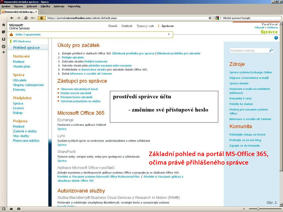 Obr. 2 Základní pohled na portál MS-Office 365, očima právě přihlášeného správce