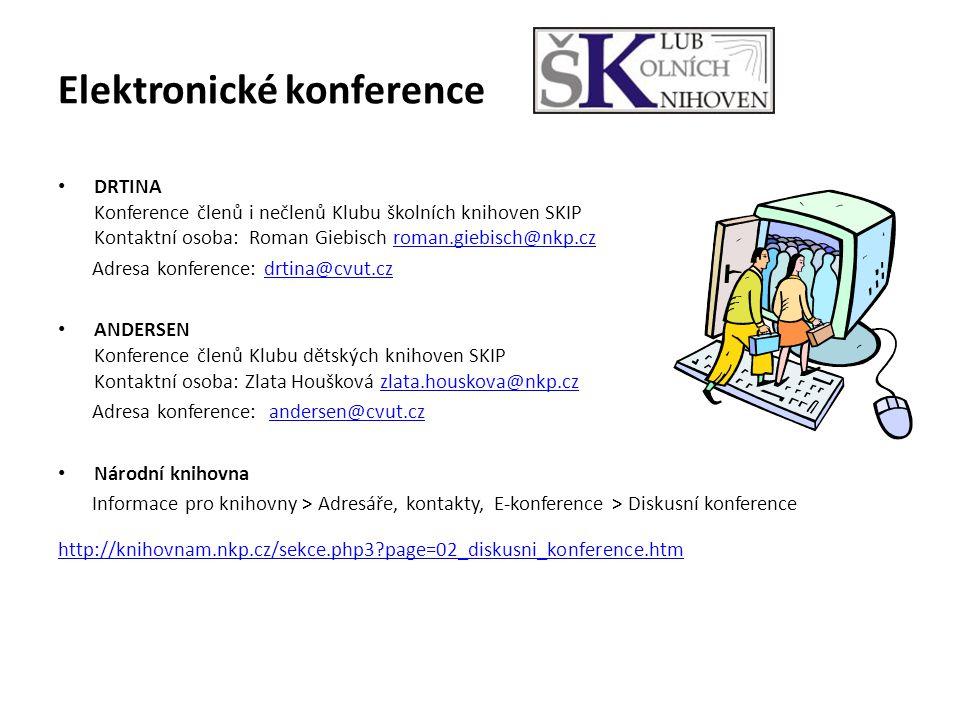 Elektronické konference DRTINA Konference členů i nečlenů Klubu školních knihoven SKIP Kontaktní osoba: Roman Giebisch roman.giebisch@nkp.czroman.gieb