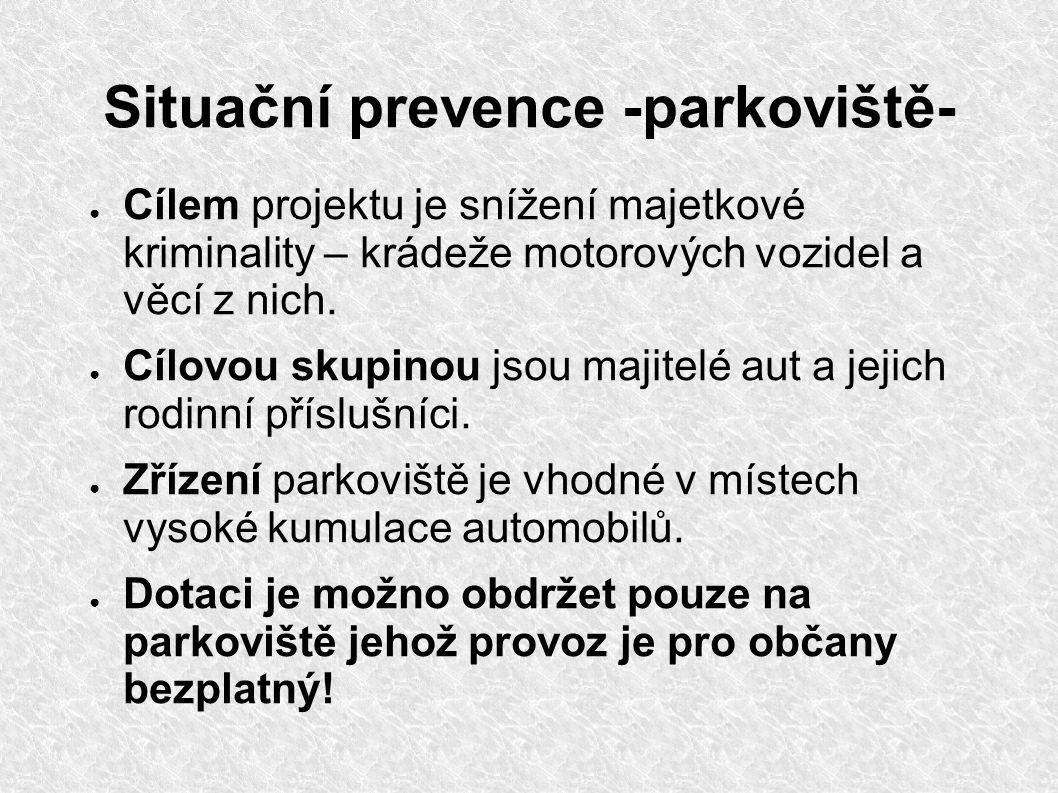 Situační prevence -parkoviště- ● Cílem projektu je snížení majetkové kriminality – krádeže motorových vozidel a věcí z nich. ● Cílovou skupinou jsou m