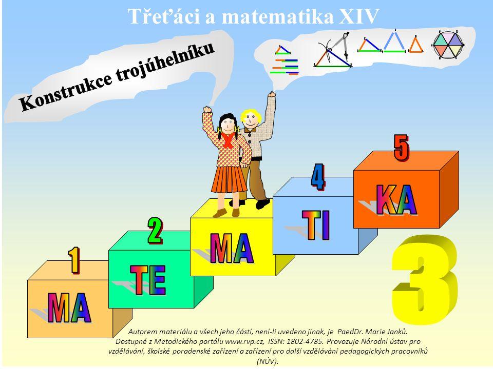 Třeťáci a matematika XIV Autorem materiálu a všech jeho částí, není-li uvedeno jinak, je PaedDr. Marie Janků. Dostupné z Metodického portálu www.rvp.c