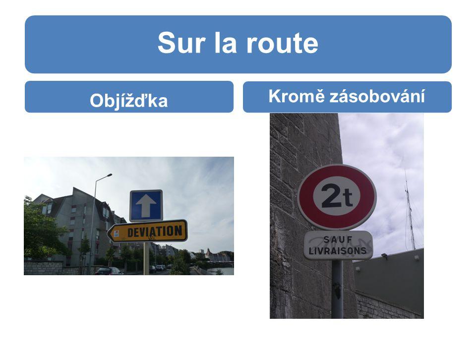 Sur la route Objížďka Kromě zásobování