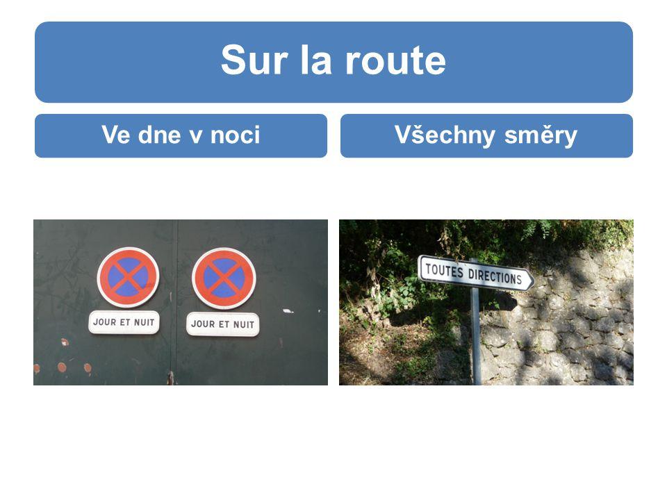Sur la route Ve dne v nociVšechny směry