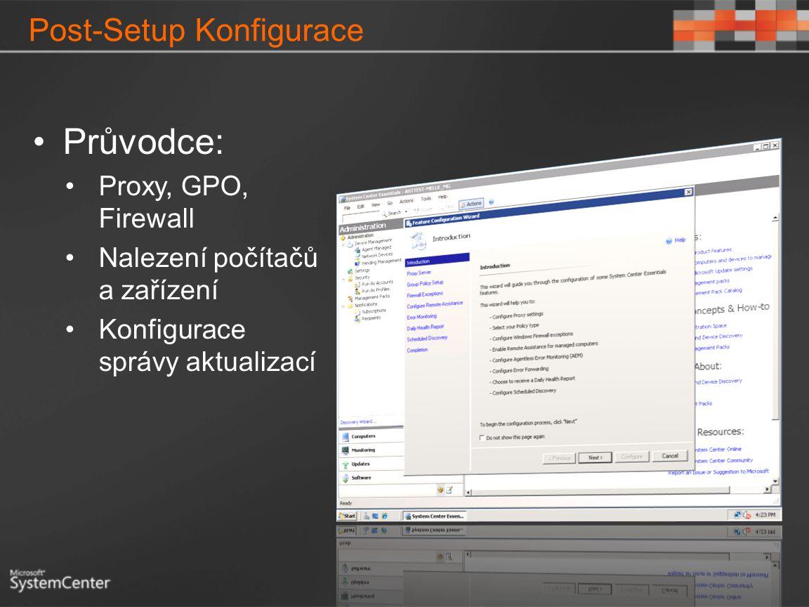Post-Setup Konfigurace Průvodce: Proxy, GPO, Firewall Nalezení počítačů a zařízení Konfigurace správy aktualizací