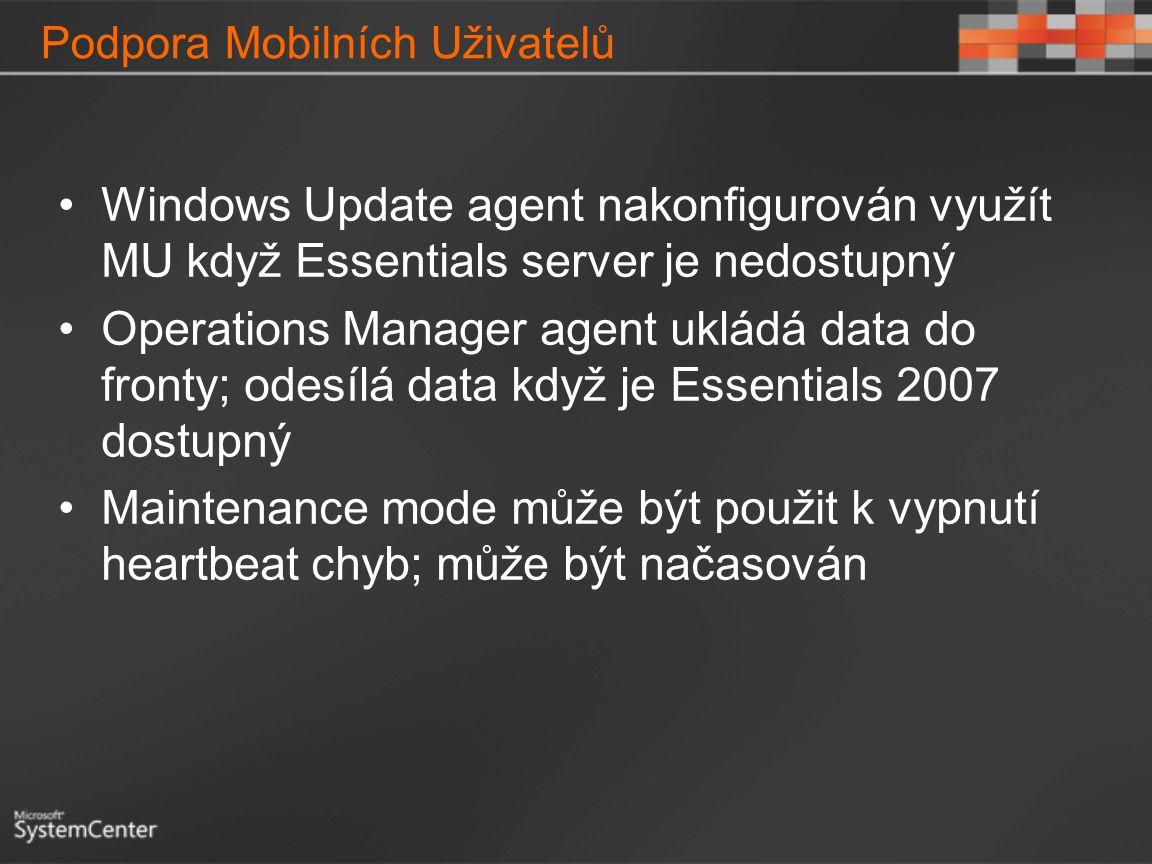 Podpora Mobilních Uživatelů Windows Update agent nakonfigurován využít MU když Essentials server je nedostupný Operations Manager agent ukládá data do