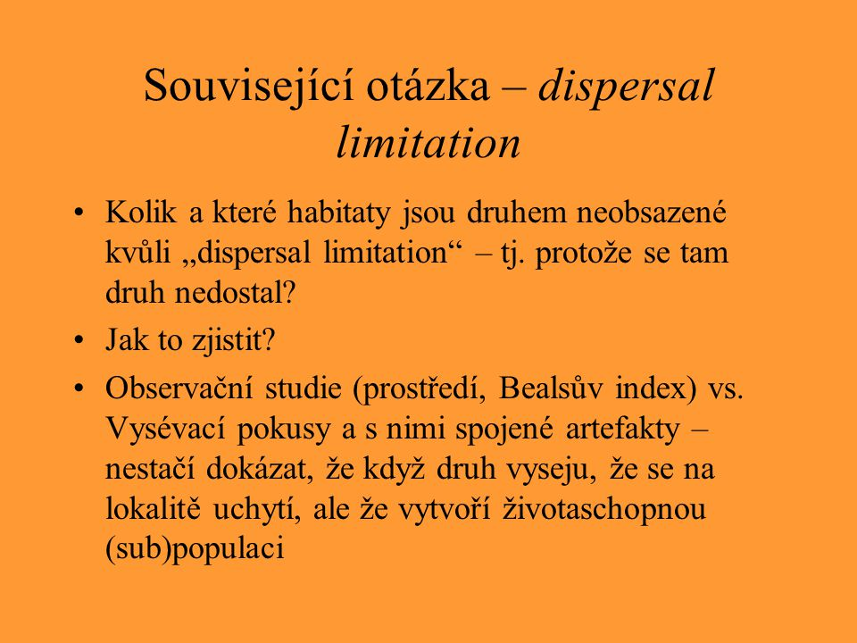 """Související otázka – dispersal limitation Kolik a které habitaty jsou druhem neobsazené kvůli """"dispersal limitation – tj."""