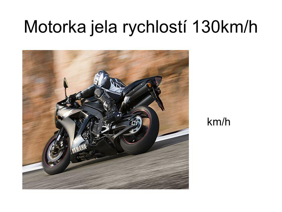 Motorka jela rychlostí 130km/h km/h
