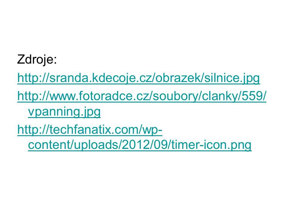 Zdroje: http://sranda.kdecoje.cz/obrazek/silnice.jpg http://www.fotoradce.cz/soubory/clanky/559/ vpanning.jpg http://techfanatix.com/wp- content/uploads/2012/09/timer-icon.png