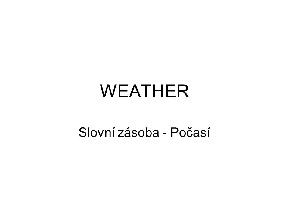 WEATHER Slovní zásoba - Počasí