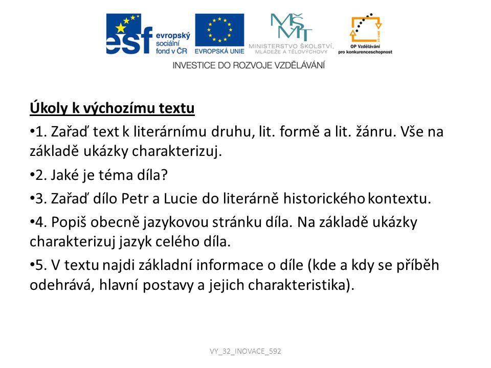 Řešení úkolů k výchozímu textu 1.Lit. druh: epika Lit.