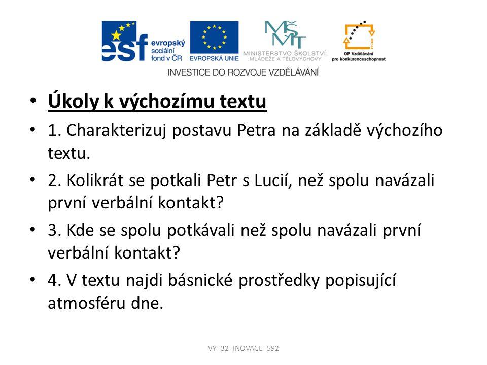 Řešení úkolů k výchozímu textu 1.Petr Aubier bydlil u rodičů nedaleko od clunyjského parčíku.