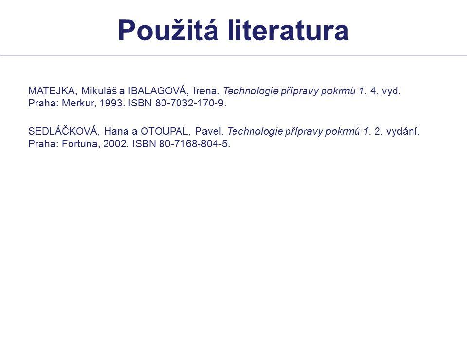 MATEJKA, Mikuláš a IBALAGOVÁ, Irena.Technologie přípravy pokrmů 1.