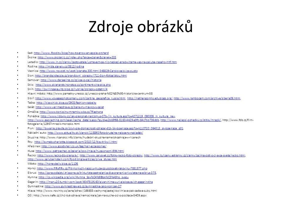 Zdroje obrázků Sad: http://www.ifood.tv/blog/how-to-grow-an-apple-orchardhttp://www.ifood.tv/blog/how-to-grow-an-apple-orchard Školka: http://www.skol