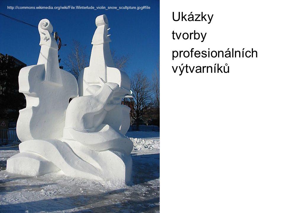 Ukázky tvorby profesionálních výtvarníků http://commons.wikimedia.org/wiki/File:Winterlude_violin_snow_scultpture.jpg#file