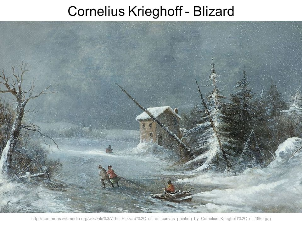 http://commons.wikimedia.org/wiki/File%3A The_Blizzard %2C_oil_on_canvas_painting_by_Cornelius_Krieghoff%2C_c._1860.jpg Cornelius Krieghoff - Blizard