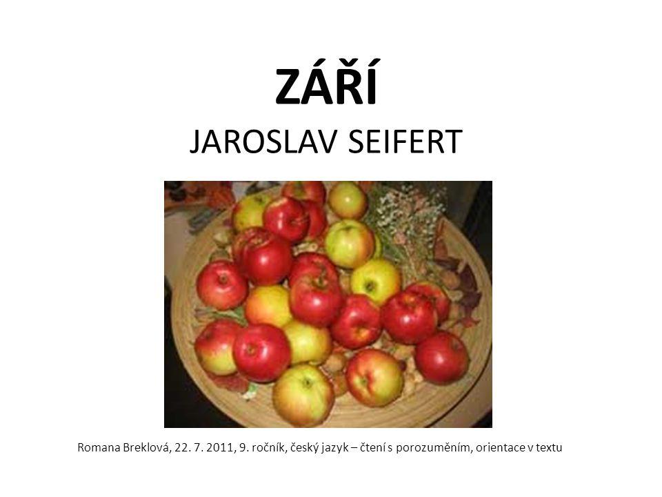 ZÁŘÍ JAROSLAV SEIFERT Romana Breklová, 22. 7. 2011, 9. ročník, český jazyk – čtení s porozuměním, orientace v textu