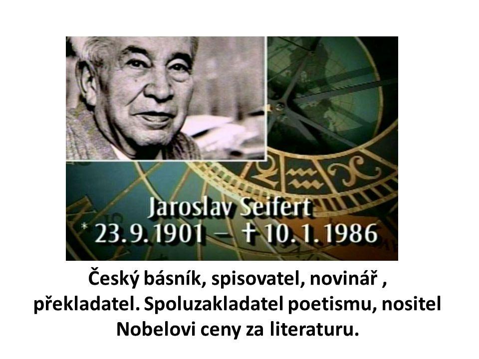 Český básník, spisovatel, novinář, překladatel. Spoluzakladatel poetismu, nositel Nobelovi ceny za literaturu.