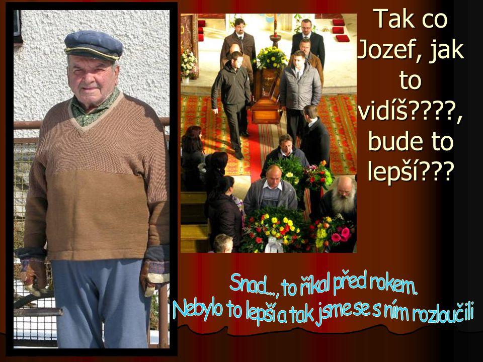 Pepa Zouhar, ten již není ve Vysočanech, ale tráví své stáří v Kunštátě. Rád by šel do Blanska. Vzpomíná a je mu smutno.(r.2010)