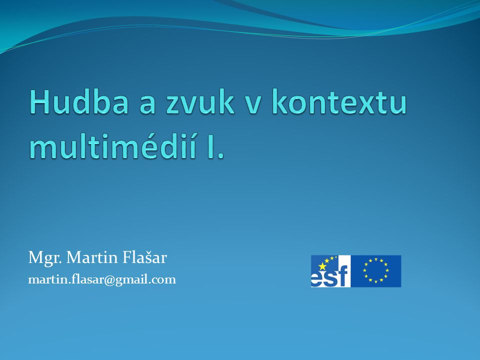 Mgr. Martin Flašar martin.flasar@gmail.com
