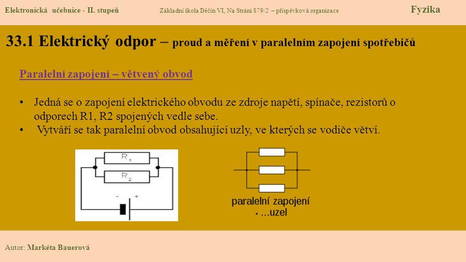 33.1 Elektrický odpor – proud a měření v paralelním zapojení spotřebičů Elektronická učebnice - II.