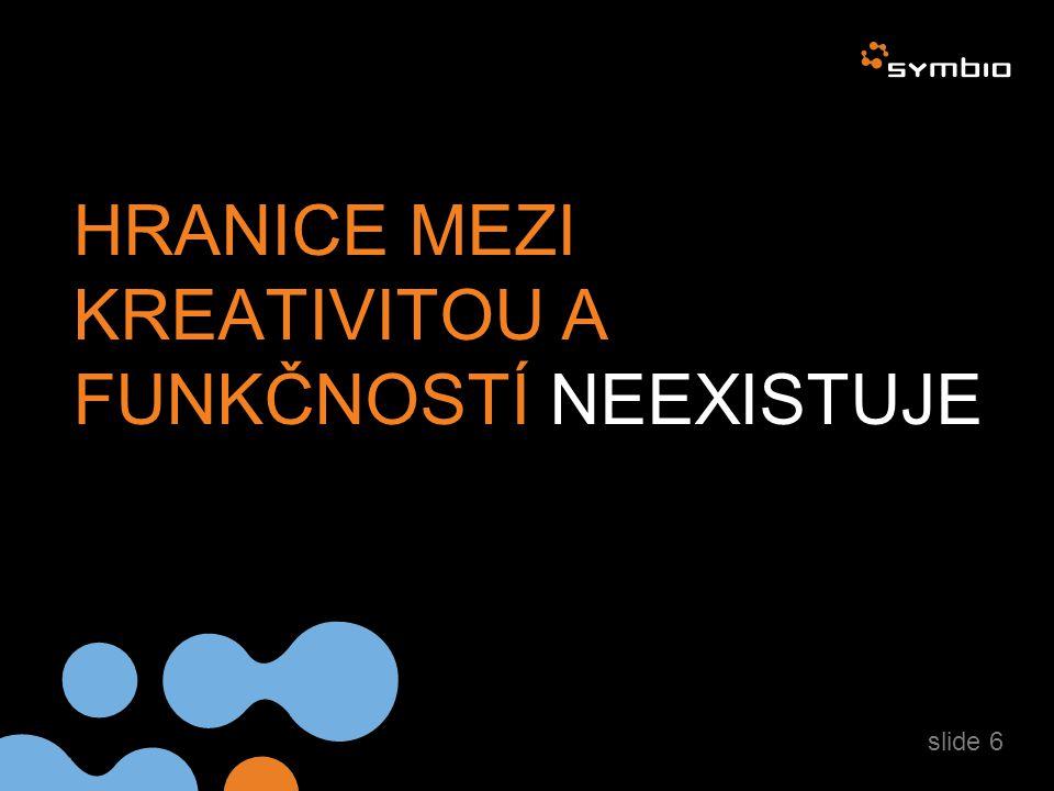 HRANICE MEZI KREATIVITOU A FUNKČNOSTÍ NEEXISTUJE slide 6