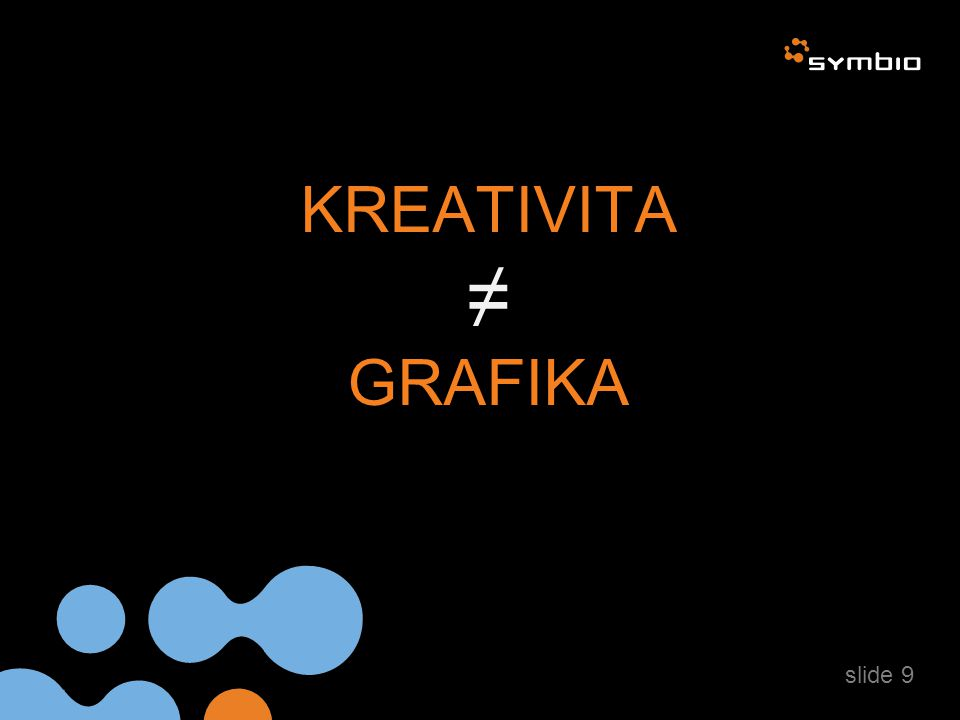 KREATIVITA ≠ GRAFIKA slide 9