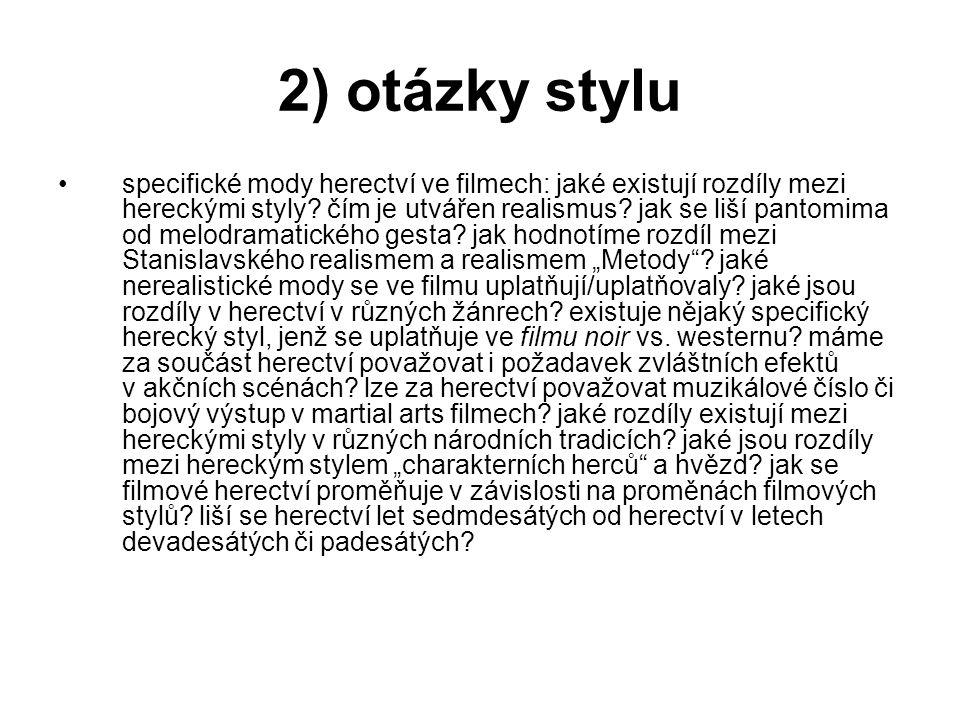 2) otázky stylu specifické mody herectví ve filmech: jaké existují rozdíly mezi hereckými styly.