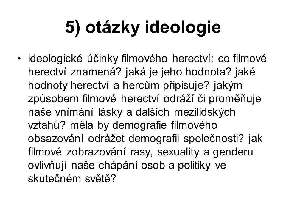 5) otázky ideologie ideologické účinky filmového herectví: co filmové herectví znamená.