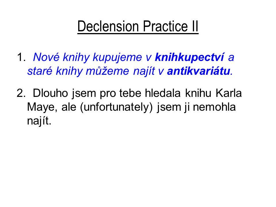 Declension Practice II 1.