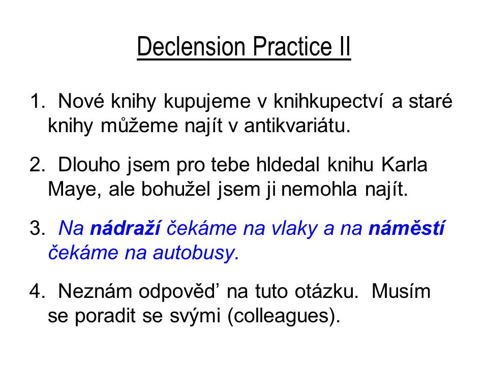 Declension Practice II 1.