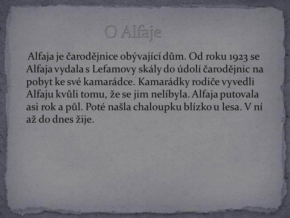 Alfaja je čarodějnice obývající dům.