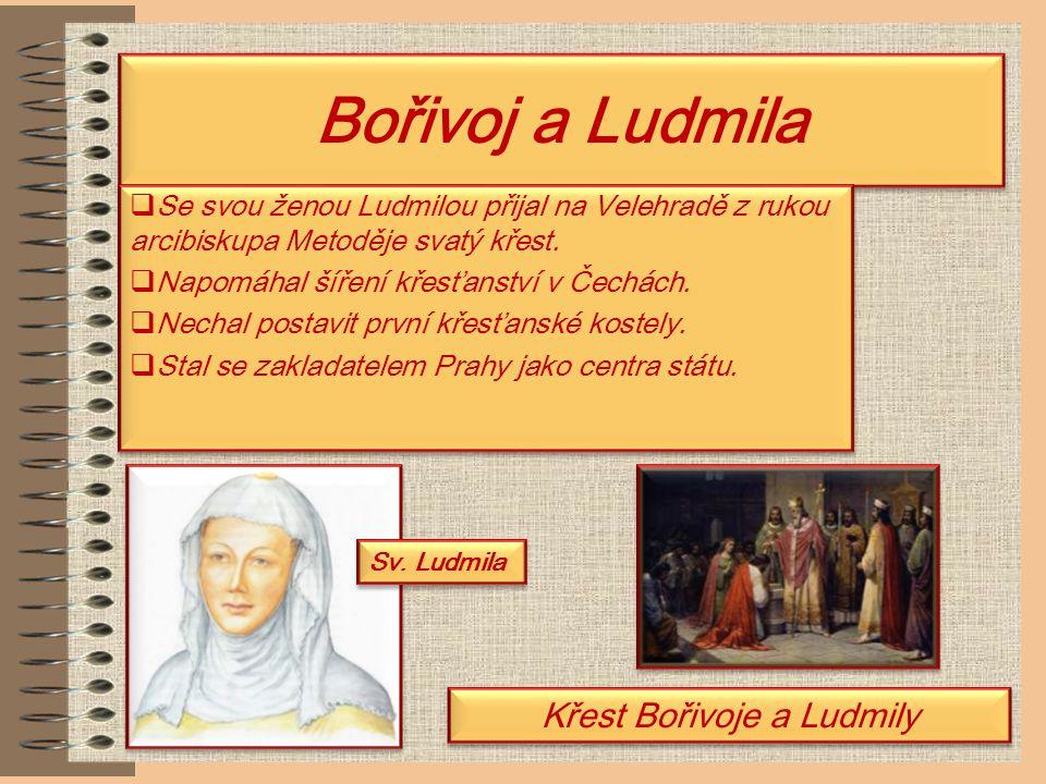 Bořivoj I. První přemyslovský kníže, o němž se dochovaly písemné záznamy.