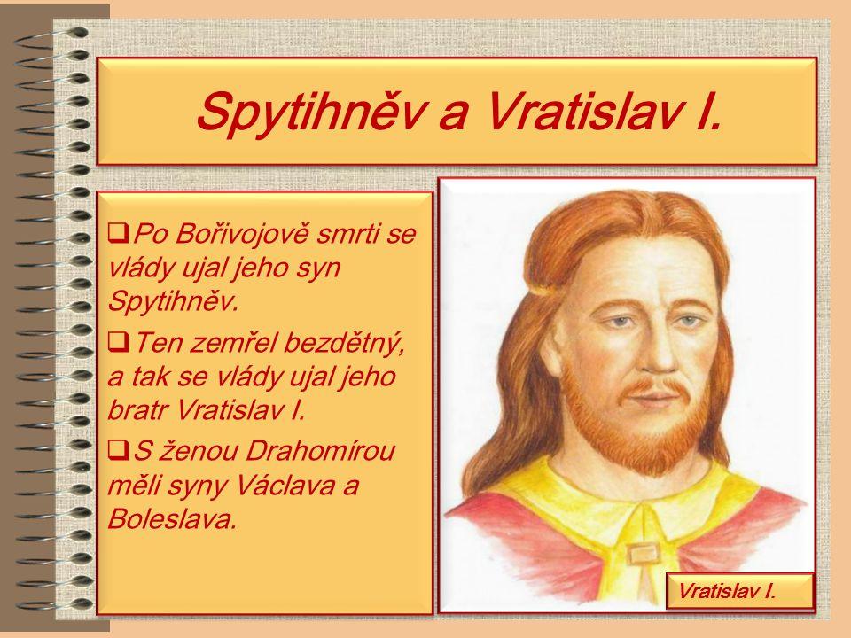 Bořivoj a Ludmila  Se svou ženou Ludmilou přijal na Velehradě z rukou arcibiskupa Metoděje svatý křest.