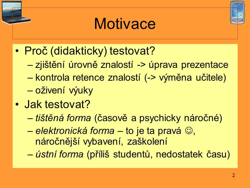 2 Motivace Proč (didakticky) testovat.
