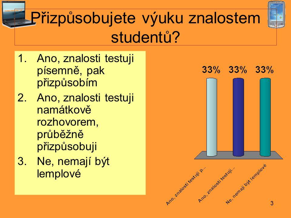 3 Přizpůsobujete výuku znalostem studentů.